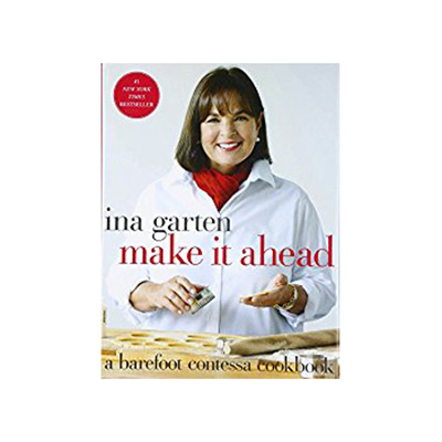 Make It Ahead- A Barefoot Contessa Cookbook