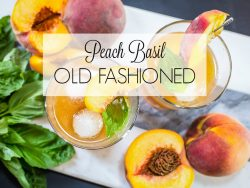 peach basil old fashioned WITH TITLE
